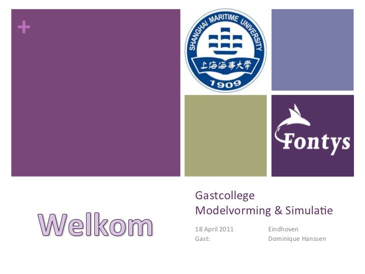 +         Gastcollege          Modelvorming & Simula5e         18 April 2011       Eindhoven         G...