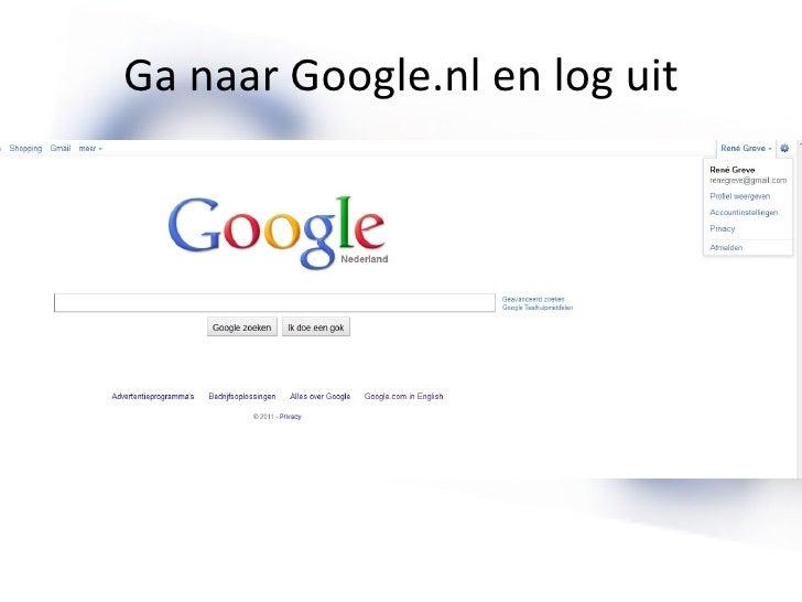 Ga naar Google.nl en log uit