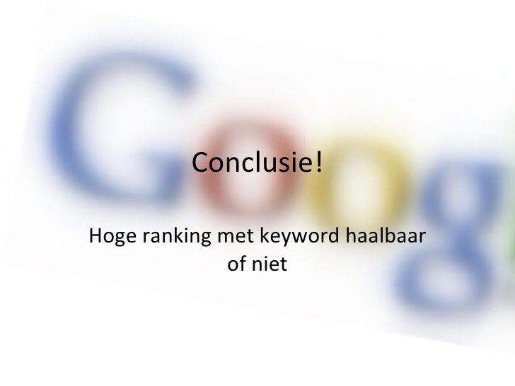 Conclusie! Hoge ranking met keyword haalbaar of niet