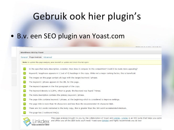 Gebruik ook hier plugin's <ul><li>B.v. een SEO plugin van Yoast.com </li></ul>