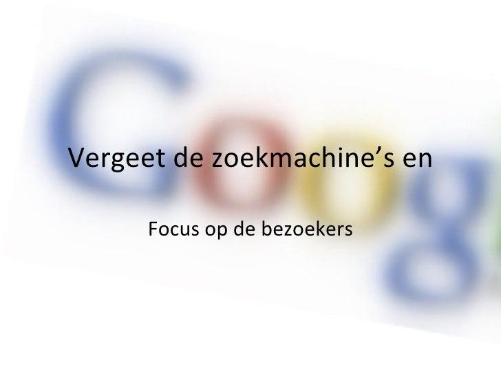 Vergeet de zoekmachine's en Focus op de bezoekers
