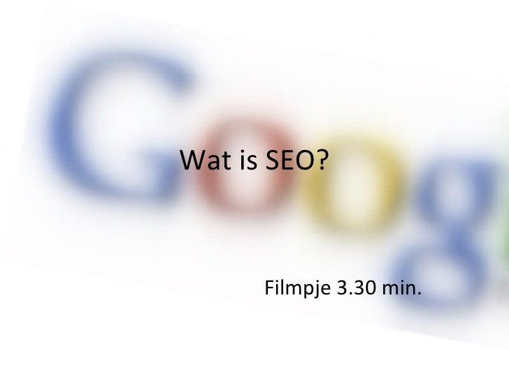 Wat is SEO? Filmpje  3.30 min.