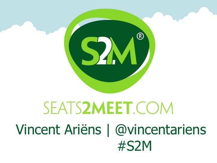 Vincent Ariëns | @vincentariens                 #S2M