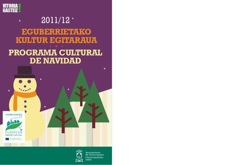 2011/12  EGUBERRIETAKO KULTUR EGITARAUAPROGRAMA CULTURAL    DE NAVIDAD