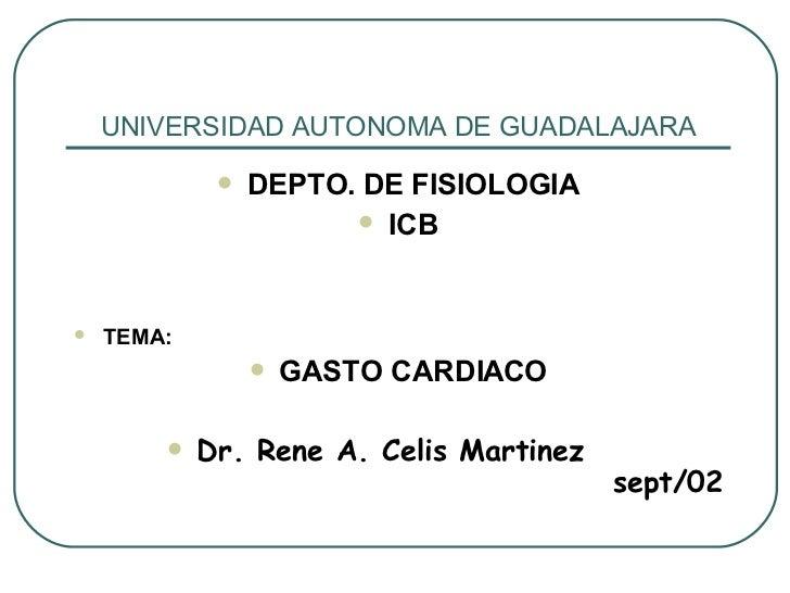 UNIVERSIDAD AUTONOMA DE GUADALAJARA <ul><li>DEPTO. DE FISIOLOGIA </li></ul><ul><li>ICB </li></ul><ul><li>TEMA: </li></ul><...