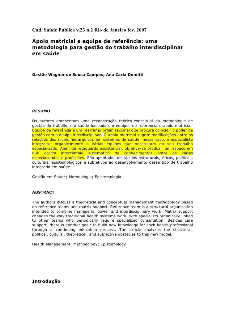 Cad. Saúde Pública v.23 n.2 Rio de Janeiro fev. 2007Apoio matricial e equipe de referência: umametodologia para gestão do ...