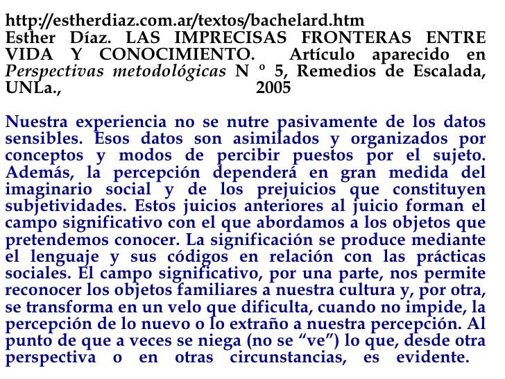 http://estherdiaz.com.ar/textos/bachelard.htm Esther Díaz.  LAS IMPRECISAS FRONTERAS ENTRE VIDA Y CONOCIMIENTO.  Artículo ...
