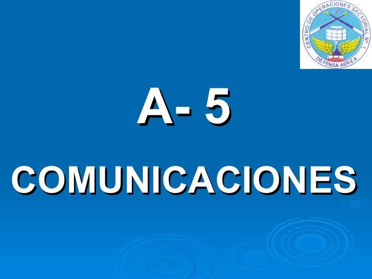 A- 5 COMUNICACIONES