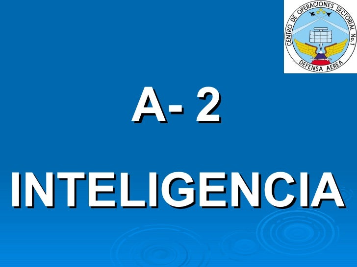 A- 2 INTELIGENCIA