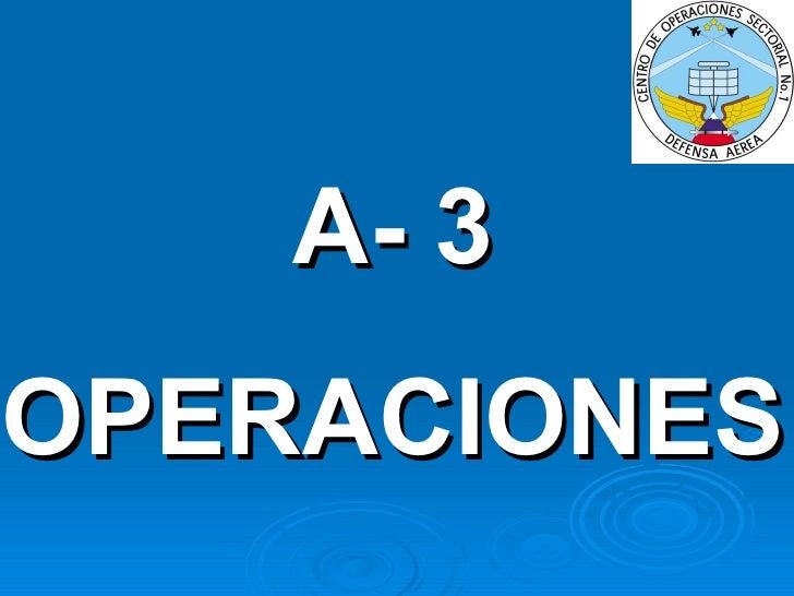 A- 3 OPERACIONES