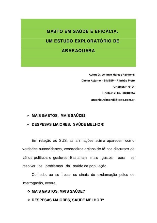 GASTO EM SAÚDE E EFICÁCIA:              UM ESTUDO EXPLORATÓRIO DE                        ARARAQUARA                       ...