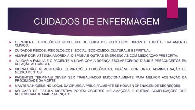 CUIDADOS DE ENFERMAGEM  O PACIENTE ONCOLÓGICO NECESSITA DE CUIDADOS OLHÍSTICOS DURANTE TODO O TRATAMENTO CLÍNICO.  CUIDA...