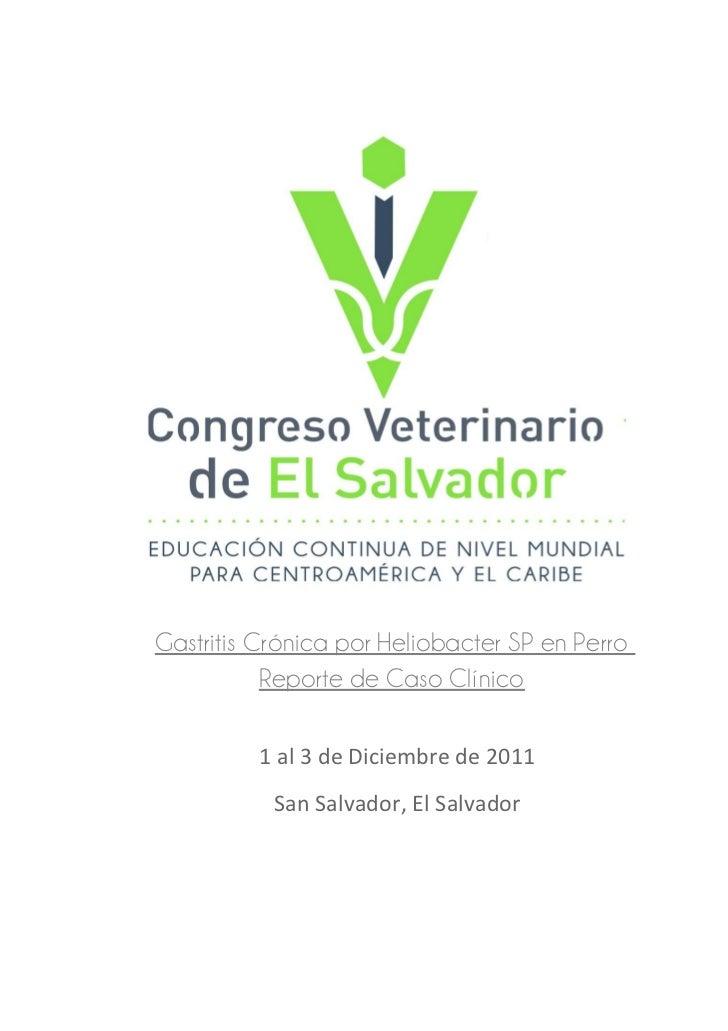Gastritis Crónica por Heliobacter SP en Perro           Reporte de Caso Clínico         1 al 3 de Diciembre de 2011       ...