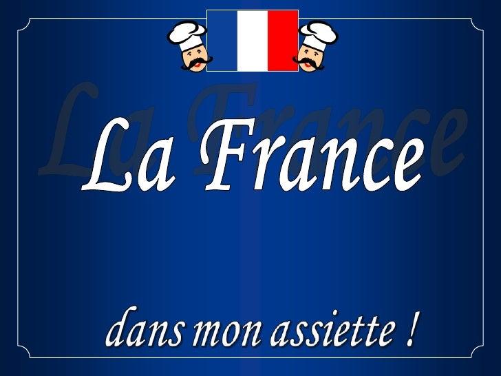 Ah! La cuisine française! Cest évidemment lameilleure au monde; la plus raffinée; la plusrecherchée! Les plus grands chefs...