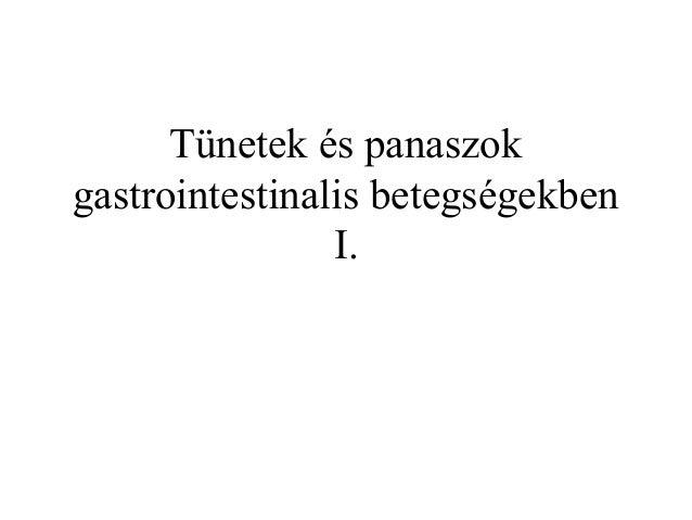 Tünetek és panaszok gastrointestinalis betegségekben I.