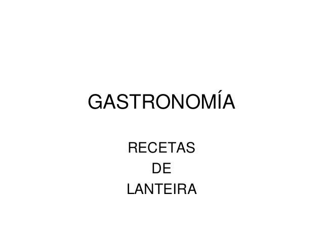 GASTRONOMÍA RECETAS DE LANTEIRA