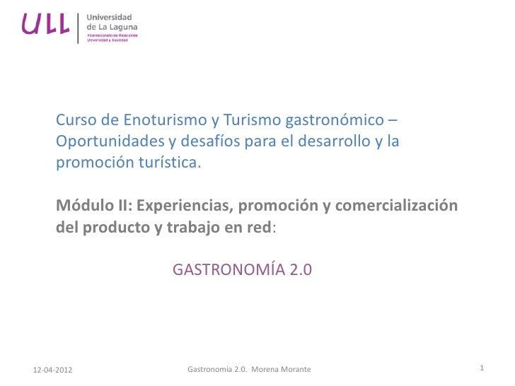Curso de Enoturismo y Turismo gastronómico –     Oportunidades y desafíos para el desarrollo y la     promoción turística....