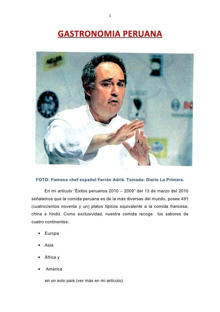 1                  GASTRONOMIA PERUANA       FOTO: Famoso chef español Ferrán Adriá. Tomada: Diario La Primera.         En...