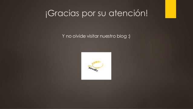 ¡Gracias por su atención! Y no olvide visitar nuestro blog :)