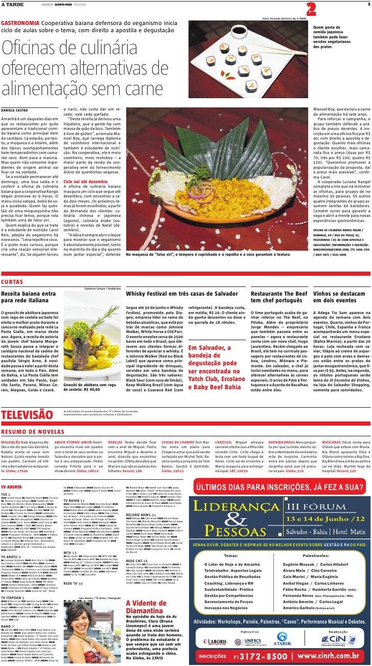 SALVADOR QUINTA-FEIRA 31/5/2012GASTRONOMIA Cooperativa baiana defensora do veganismo inicia                               ...