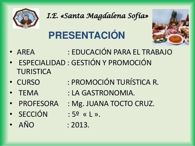 I.E. «Santa Magdalena Sofía»  PRESENTACIÓN • AREA : EDUCACIÓN PARA EL TRABAJO • ESPECIALIDAD : GESTIÓN Y PROMOCIÓN TURISTI...