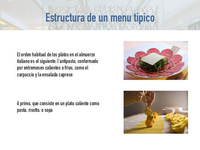 Estructura de un menu tipico il secondo, mismo que, en esencia, constituye el plato principal y que se compone generalment...