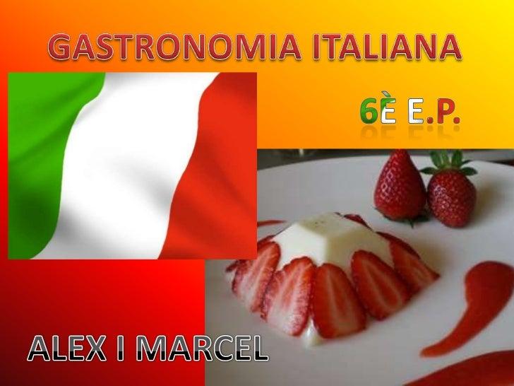 GASTRONOMIA ITALIANA<br />6È E.P.<br />ALEX I MARCEL<br />