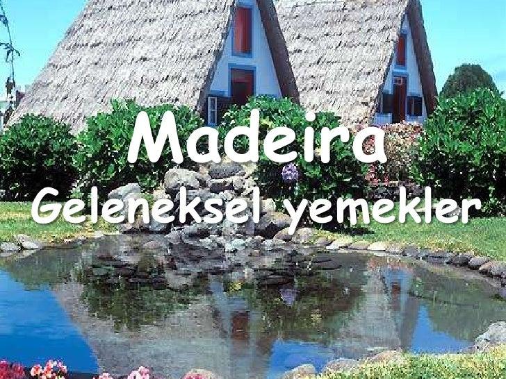 Madeira Gelenekselyemekler<br />