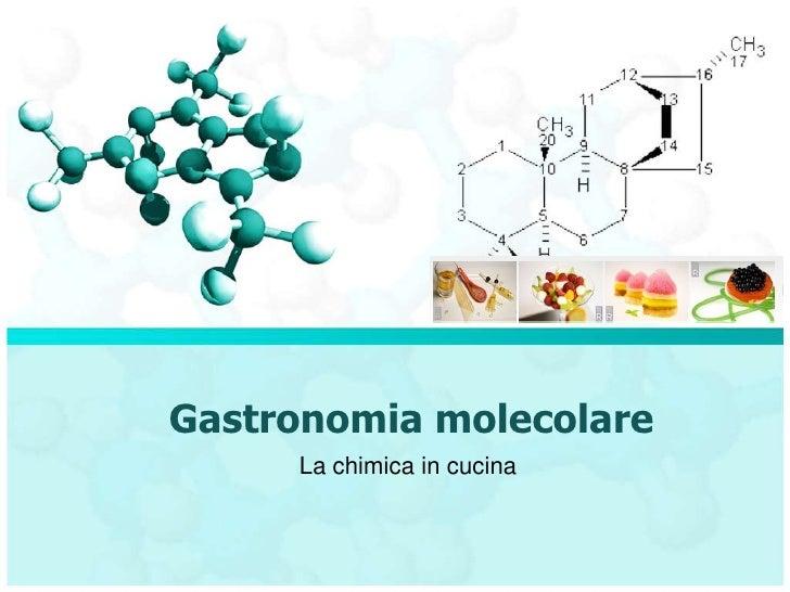 Gastronomia molecolare 2012 - Chimica in cucina ...