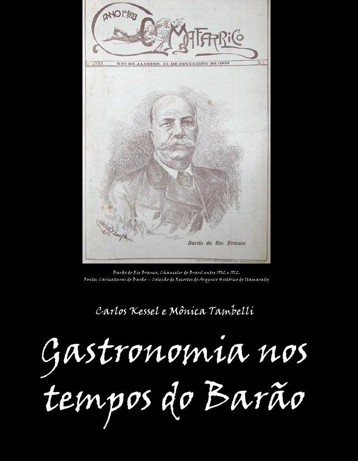 Barão do Rio Branco, Chanceler do Brasil entre 1902 e 1912.        Fonte: Caricaturas do Barão – Coleção de Recortes do Ar...