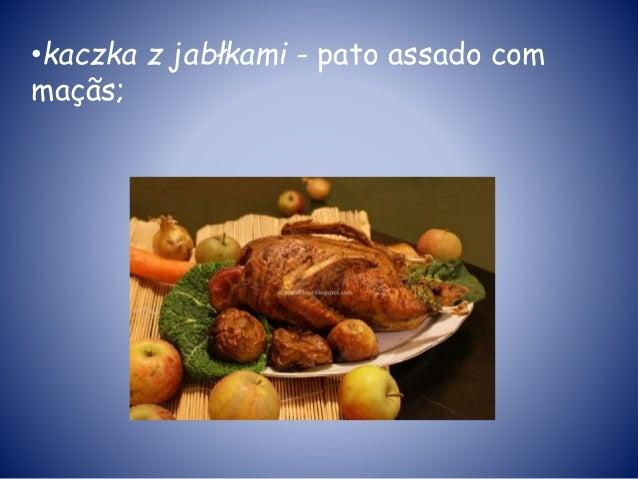•kaczka z jabłkami - pato assado com maçãs;