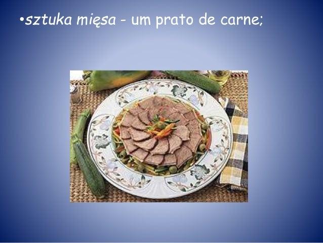 •sztuka mięsa - um prato de carne;