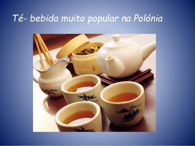 Té- bebida muito popular na Polónia