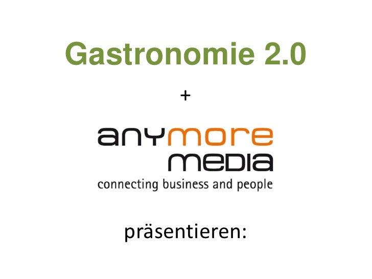 Gastronomie 2.0+präsentieren:<br />
