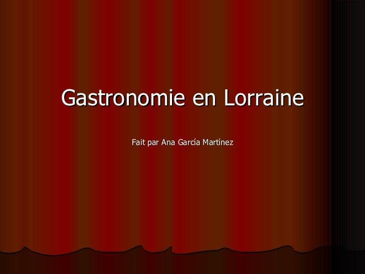 Gastronomie en Lorraine Fait par Ana García Martínez