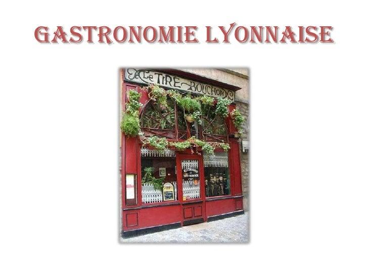 Gastronomie Lyonnaise<br />