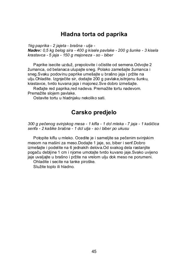 Hladna torta od paprika 1kg paprika - 2 jajeta - brašna - ulja - Nadev: 0,5 kg belog sira - 400 g kisele pavlake - 200 g š...