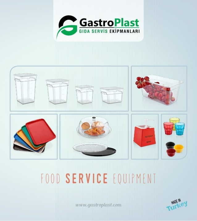 www.gastroplast.com FOOD service EQUIPMENT GastroPlast FOOD SERVICE EQUIPMENT GastroPlast FOOD SERVICE EQUIPMENT