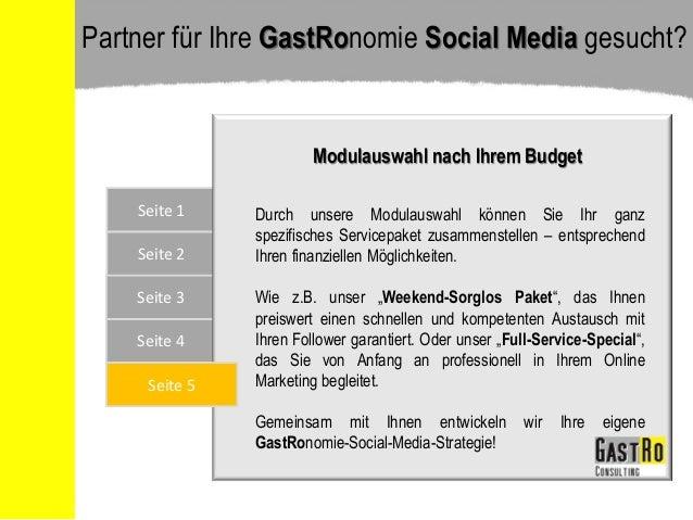 Seite 4 Seite 1 Seite 2 Seite 3 Seite 5 Partner für Ihre GastRonomie Social Media gesucht? Modulauswahl nach Ihrem Budget ...