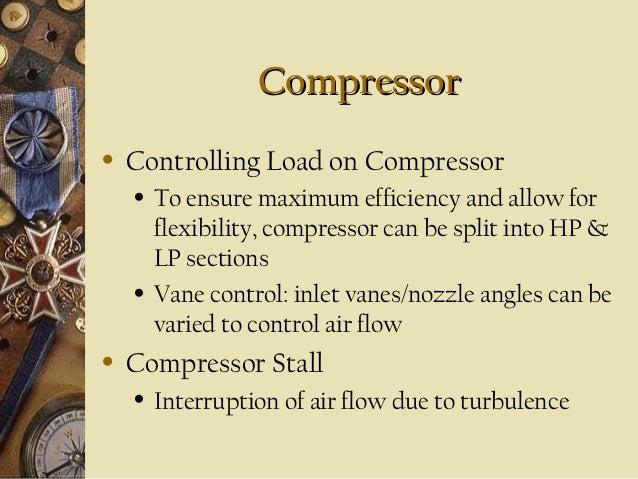 Compressor •  Controlling Load on Compressor •  •  •  To ensure maximum efficiency and allow for flexibility, compressor c...