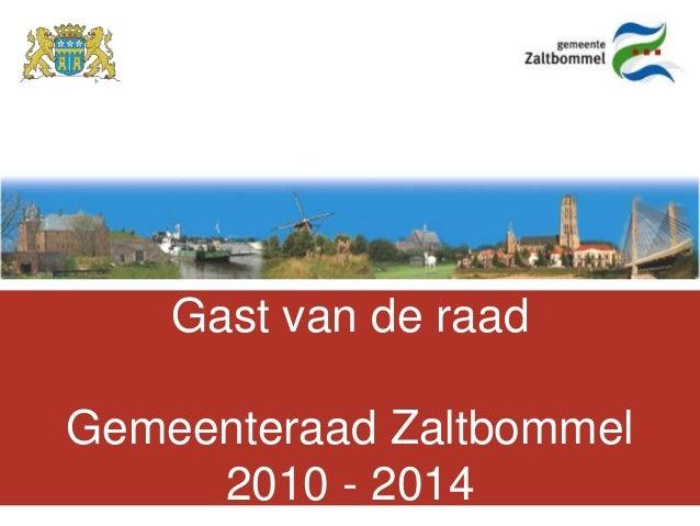 Gast van de raadGemeenteraad Zaltbommel     2010 - 2014