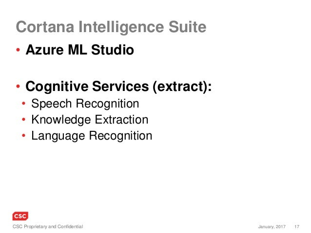 17January, 2017CSC Proprietary and Confidential • Azure ML Studio • Cognitive Services (extract): • Speech Recognition • K...