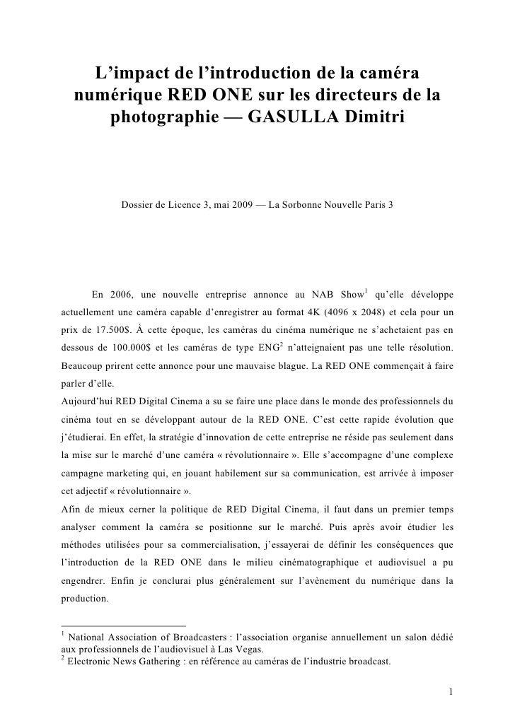 L'impact de l'introduction de la caméra    numérique RED ONE sur les directeurs de la       photographie — GASULLA Dimitri...