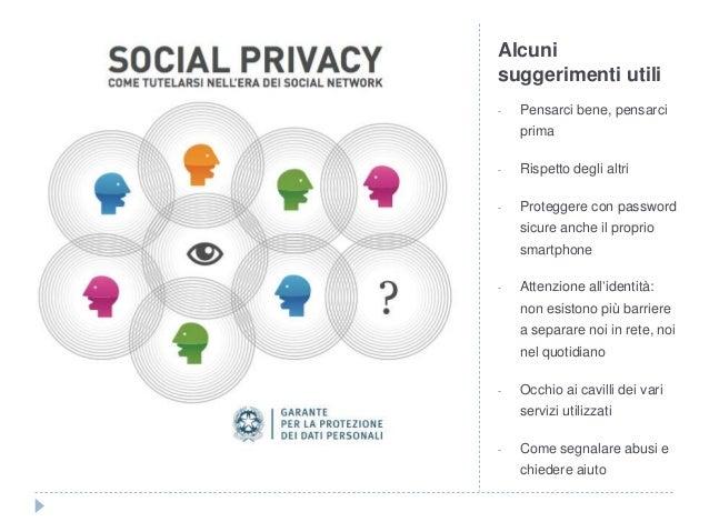 Alcuni suggerimenti utili - Pensarci bene, pensarci prima - Rispetto degli altri - Proteggere con password sicure anche il...