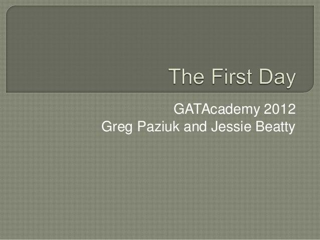 GATAcademy 2012Greg Paziuk and Jessie Beatty