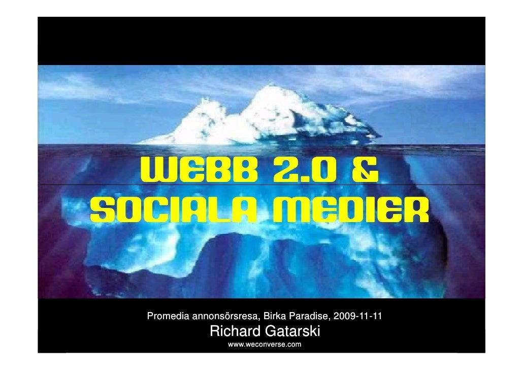 sociala medier       WEBB 2.0 & SOCIALA MEDIER             Promedia annonsörsresa, Birka Paradise, 2009-11-11             ...