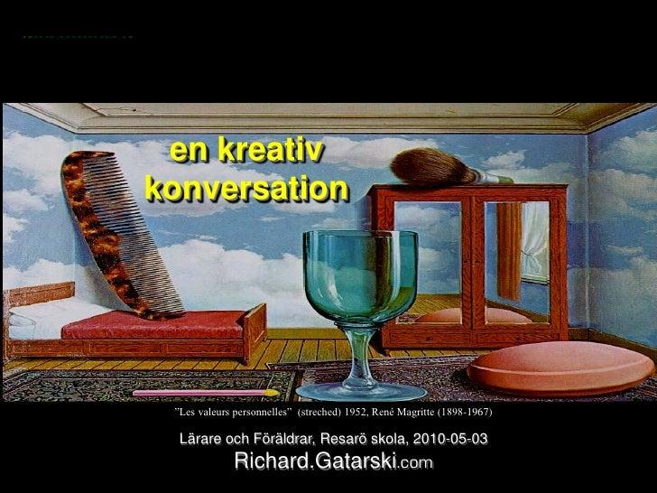 """sociala medier               en kreativ          konversation                  """"Les valeurs personnelles"""" (streched) 1952,..."""