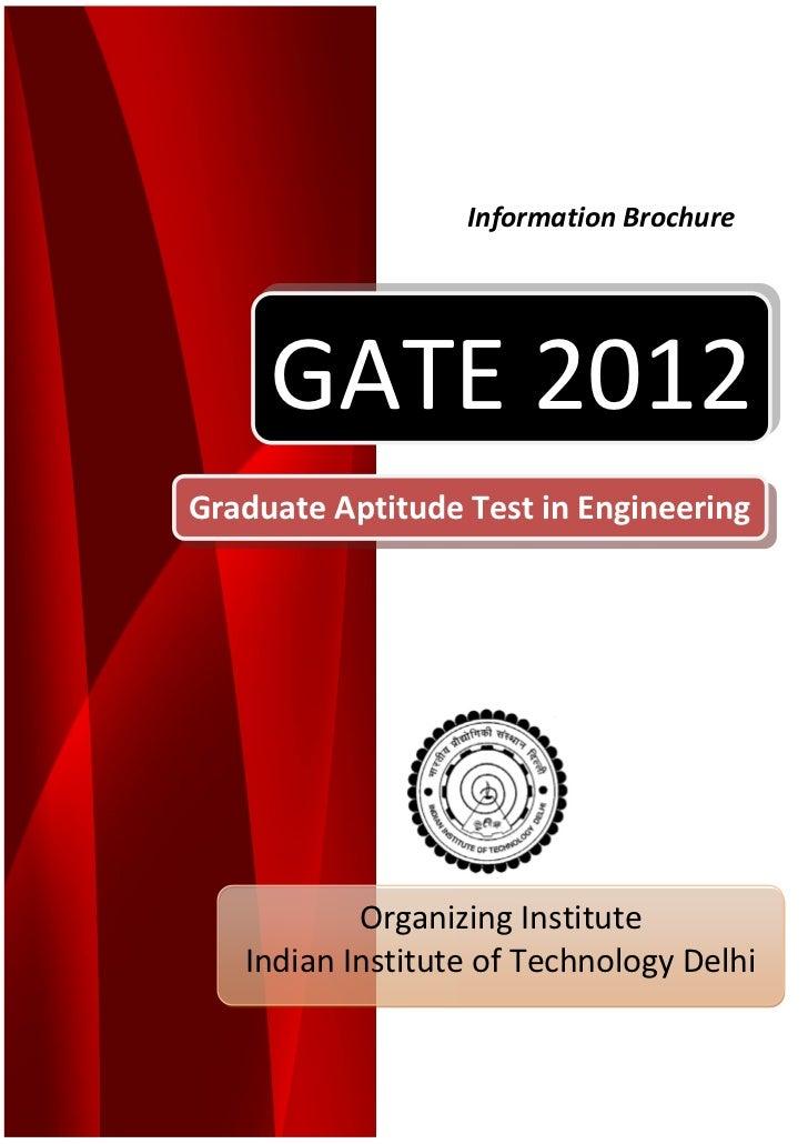 Information Brochure     GATE 2012Graduate Aptitude Test in Engineering           Organizing Institute   Indian Institute ...