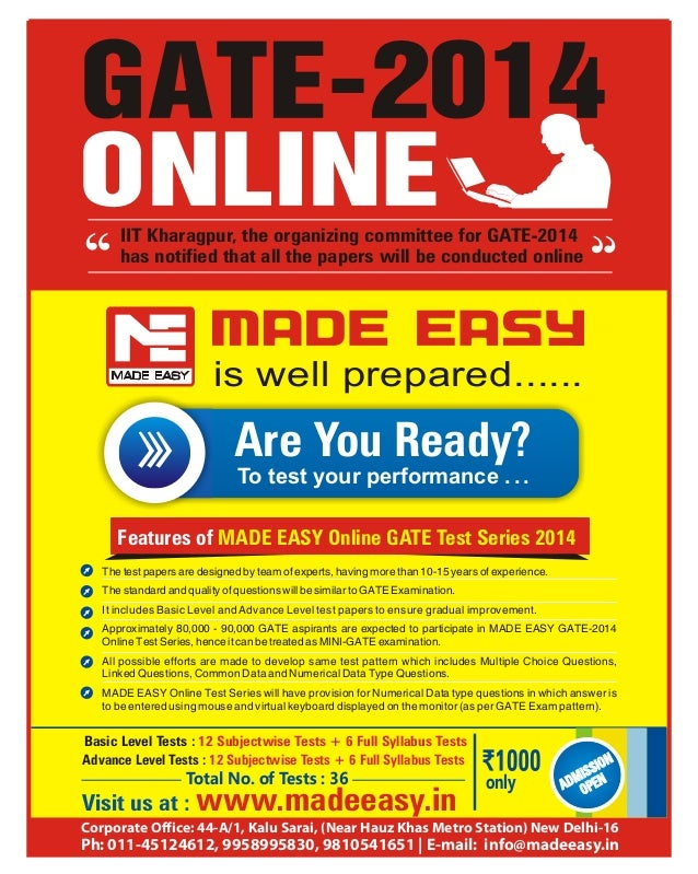 is well prepared...... Features of MADE EASY Online GATE Test Series 2014 The test papers are designed by team of experts,...