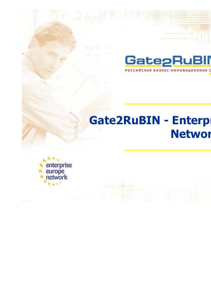 Gate2RuBIN - Enterprise Europe            Network in Russia                    ki       i